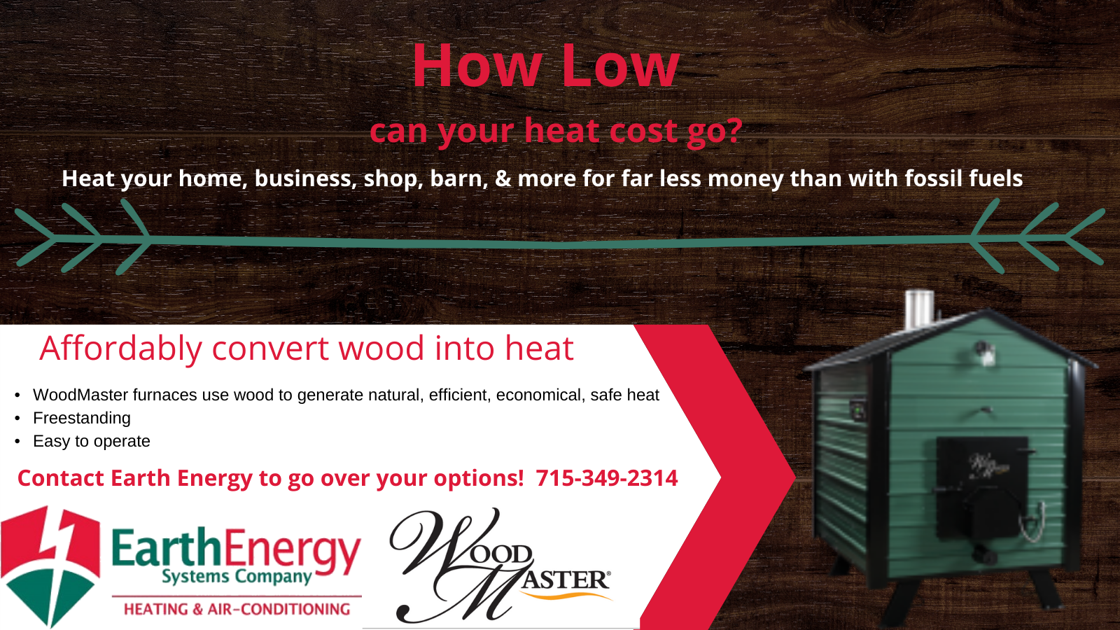 Affordably convert wood into heat